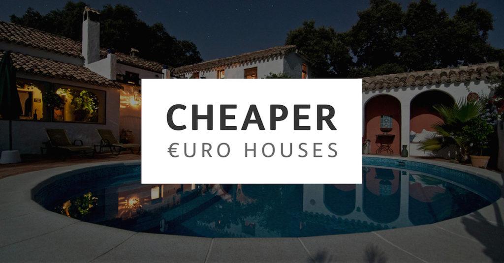 Cheaper Euro Houses