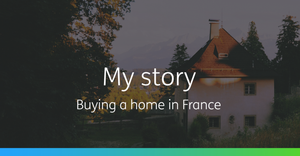 Our Story buying a home in France